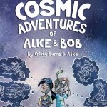 Front cover of The Cosmic Adventures of Alice and Bob